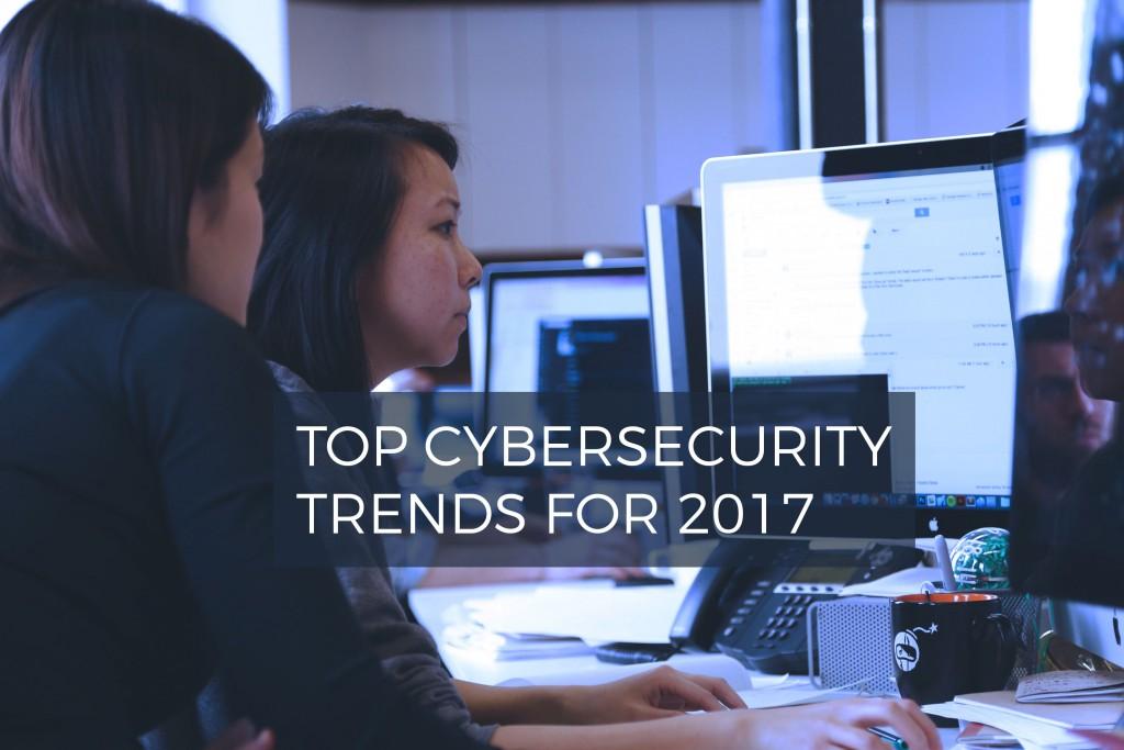 top-cybersecurity-trends-2017
