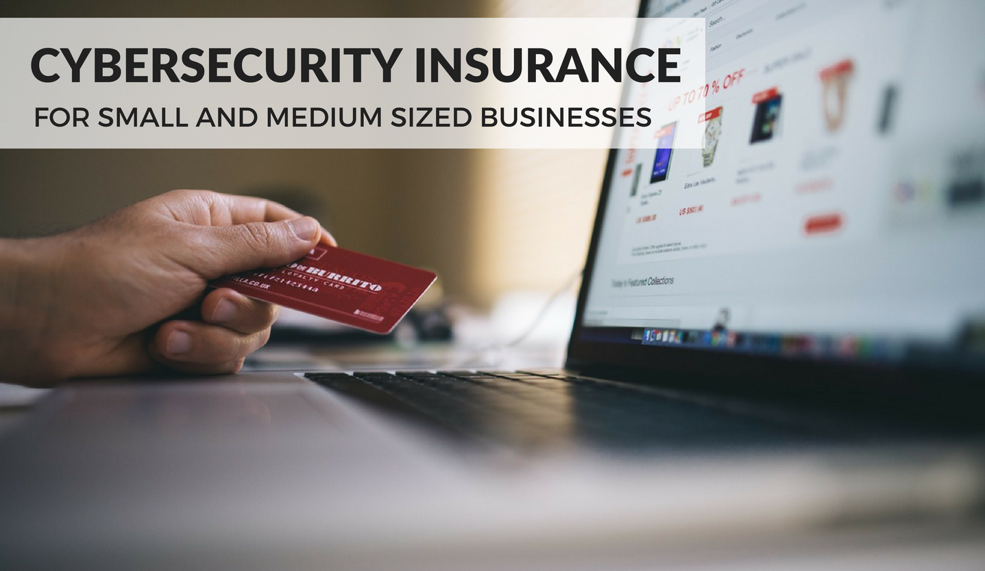 Cybersecurity Insurance for Small and Medium Sized Businesses