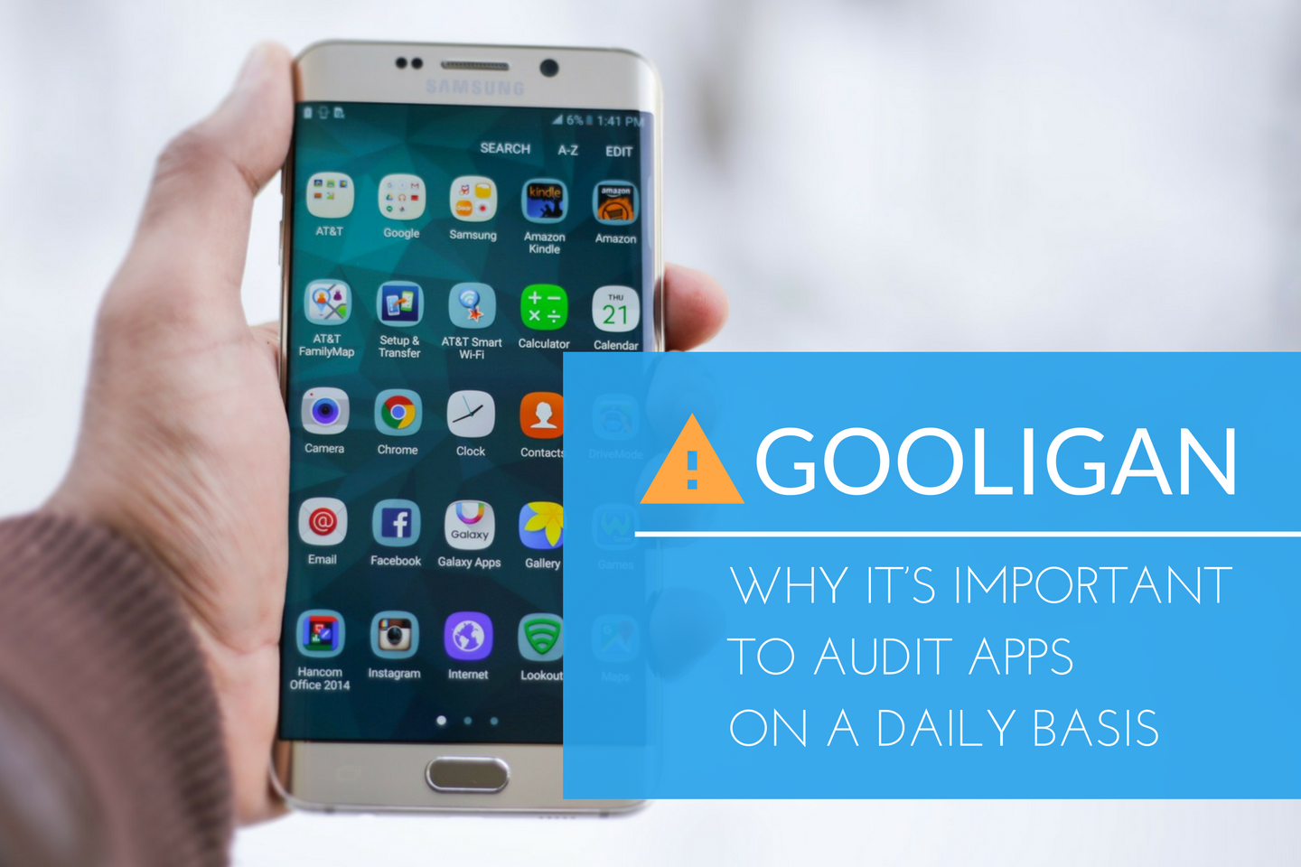 Gooligan: Why It's so Important to Audit Apps on a Daily Basis