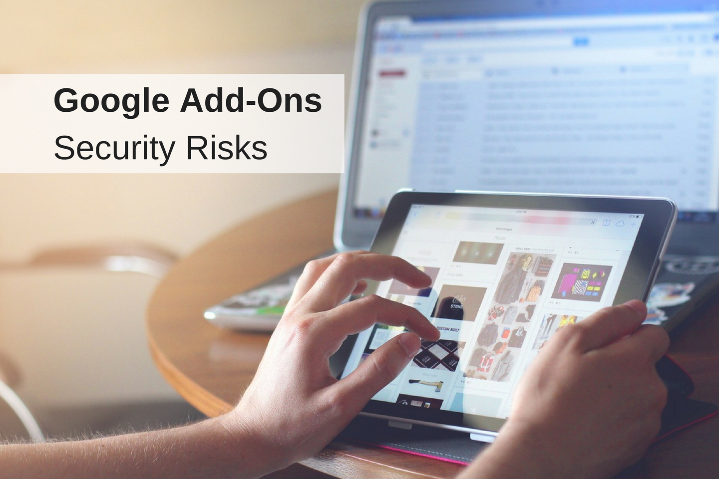 What Are the Security Risks of Using Google Add-Ons