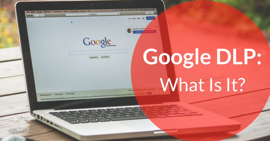 Google DLP What Is It