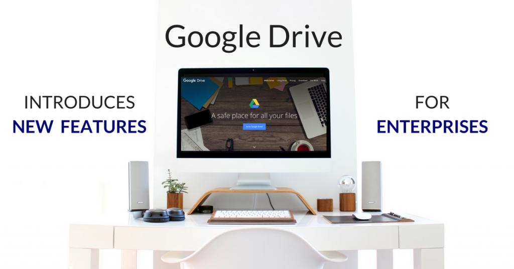 Google Drive Introduces New Features For Enterprises