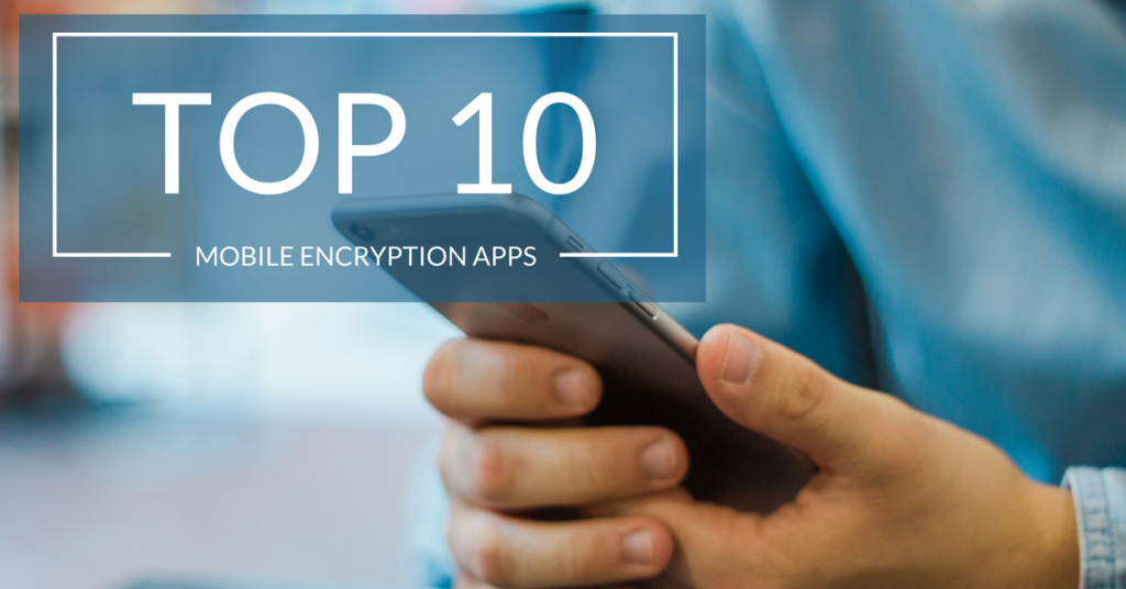 top 10 mobile encryption apps