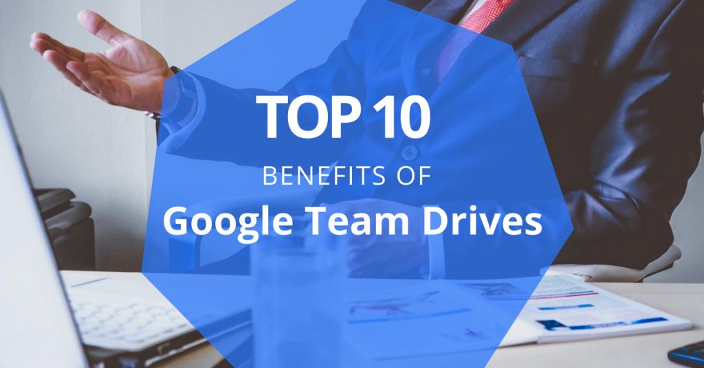 Google Team Drives benefits