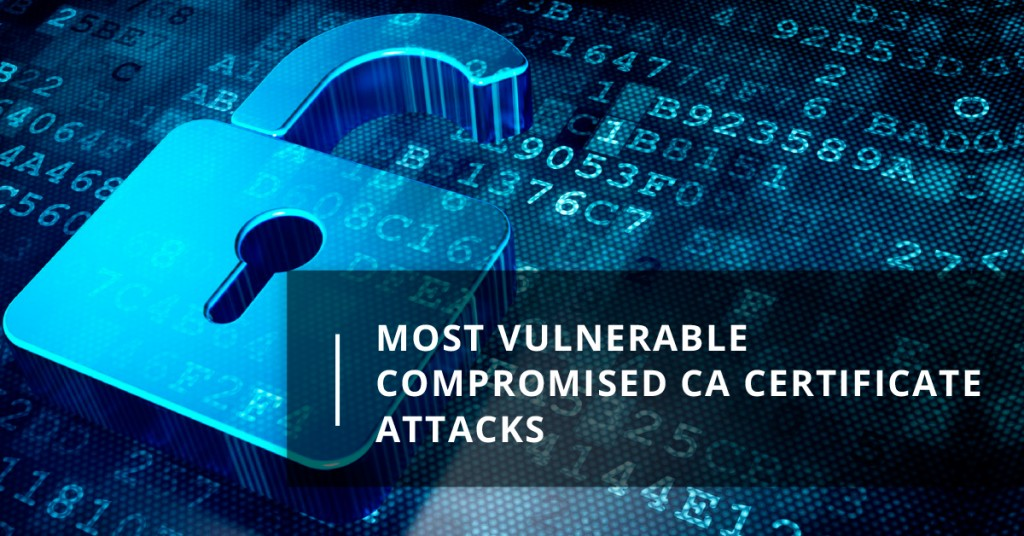 Compromised CA Certificate Attacks