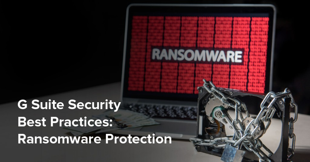 G Suite security Ransomware protection