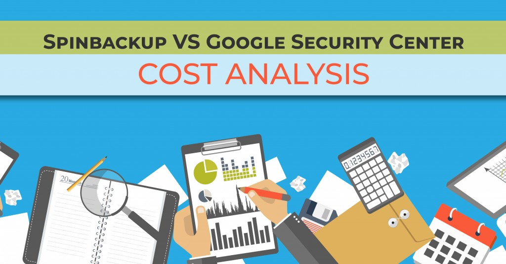 google security center vs spinbackup cost analysis