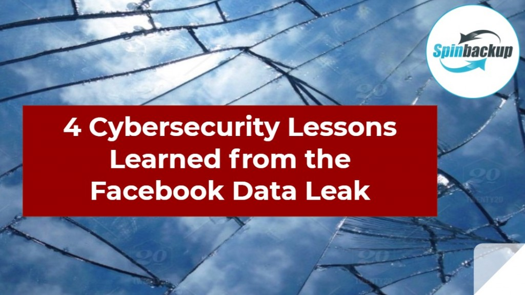 4 Cybersecurity Lessons Learned from the Facebook Data Leak?