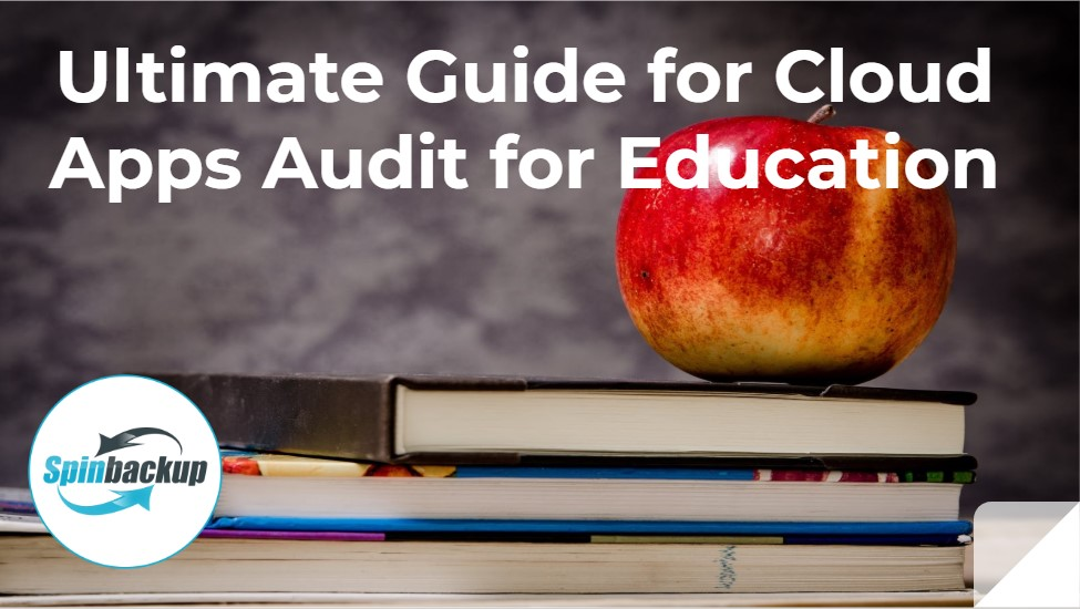 Ultimate Guide for Cloud Apps Audit for G Suite for Education