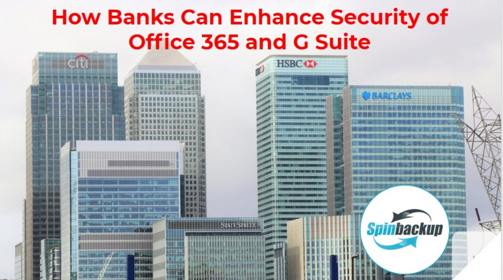 How Banks Can Enhance Security of Office 365 and G Suite