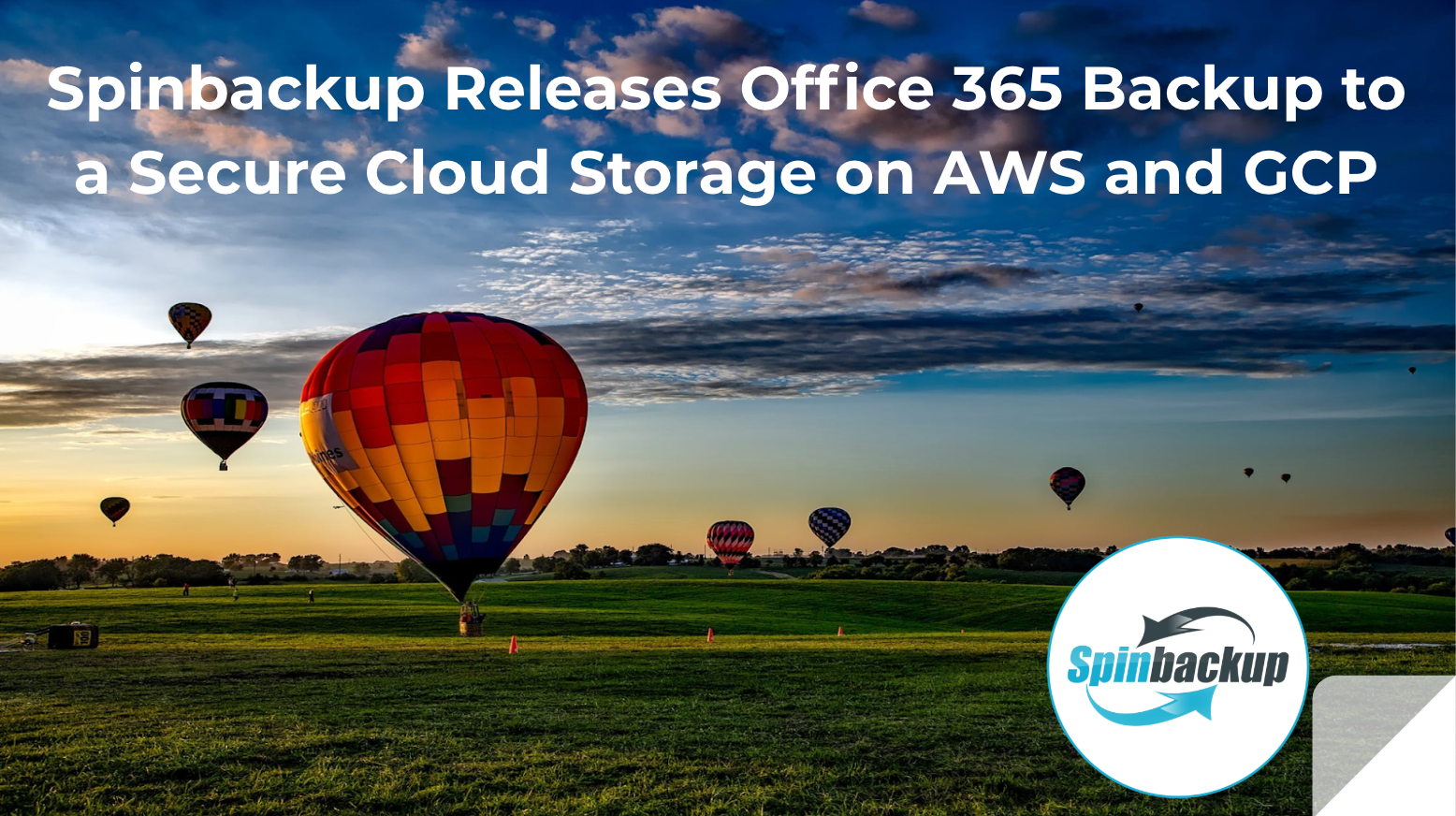 Spinbackup Releases Office 365 Backup to a Secure Cloud Storage on AWS and GCP