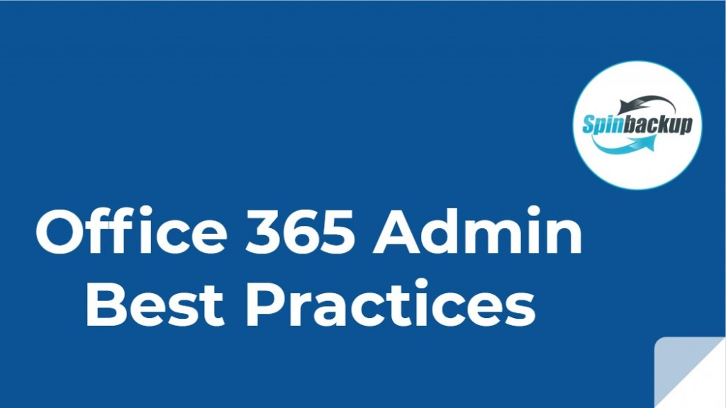 Office 365 Admin Best Practices