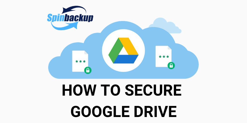 How to Secure Google Drive