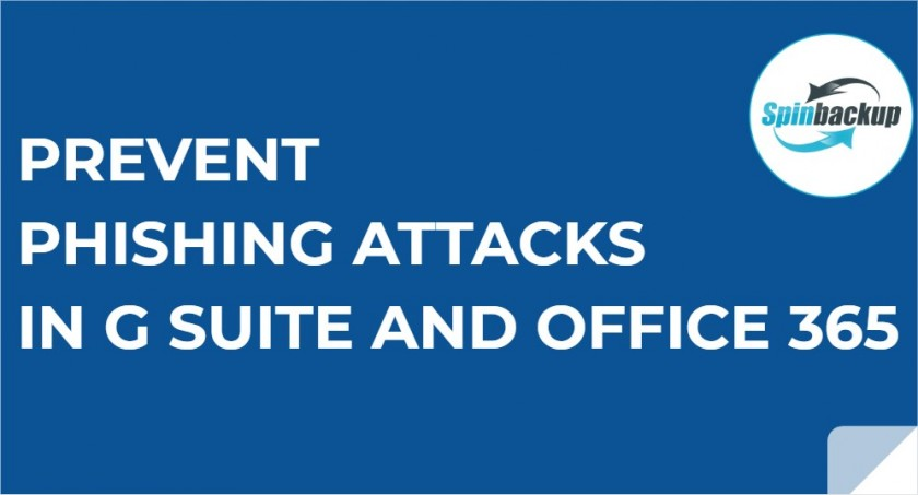 prevent phishing attacks in g suite and office 365