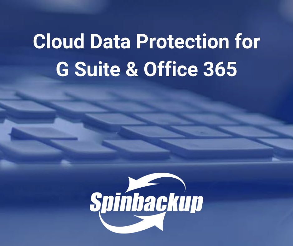 G Suite Cybersecurity and Backup - Spinbackup
