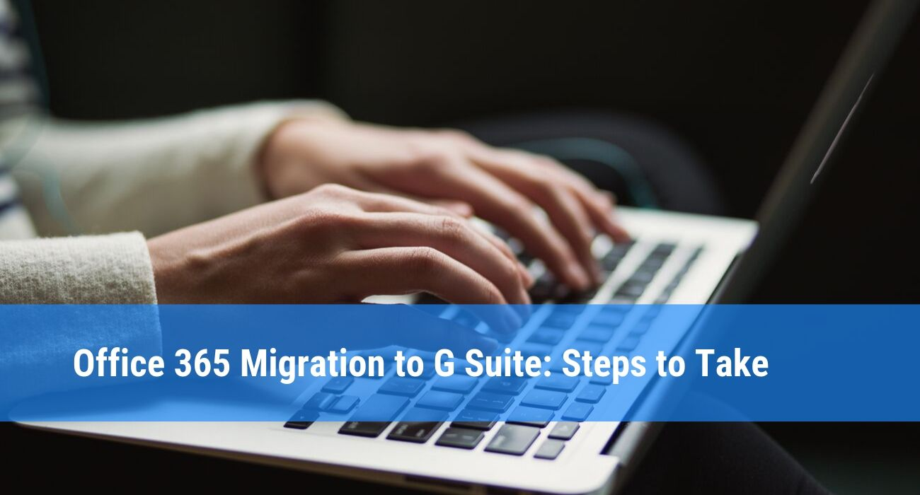 Office 365 Migration to G Suite: Steps to Take