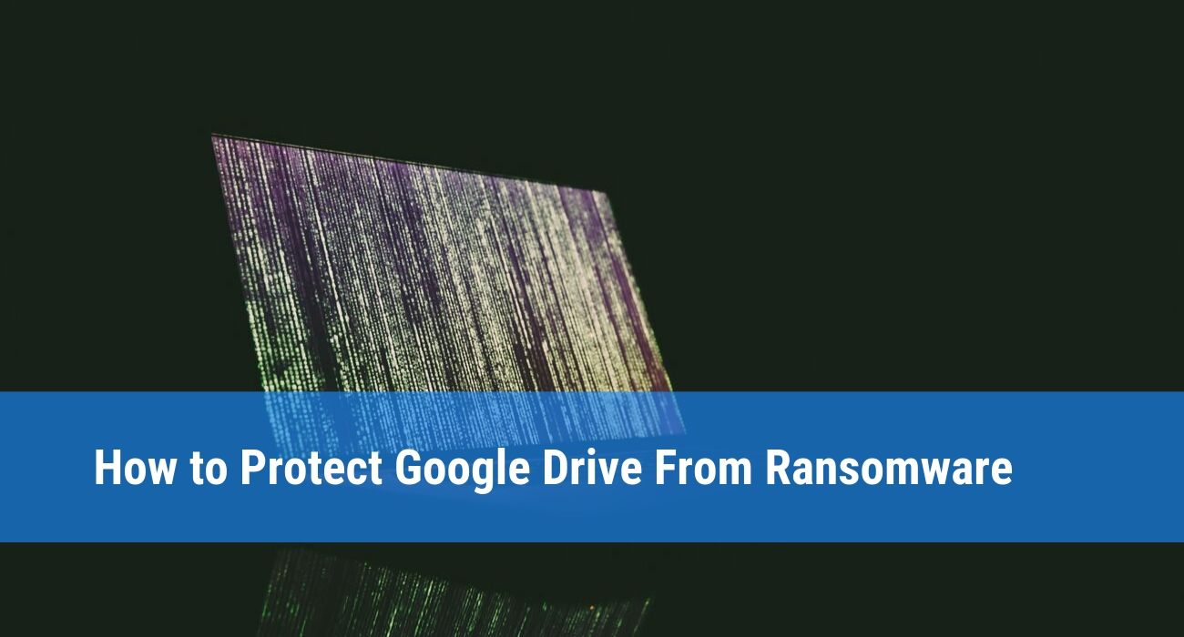 How to protect Google Drive