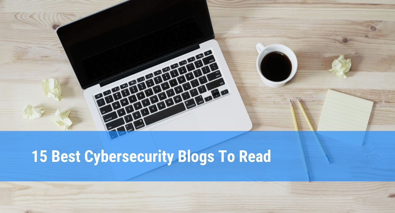Check out the List of the Best Cybersecurity Blogs