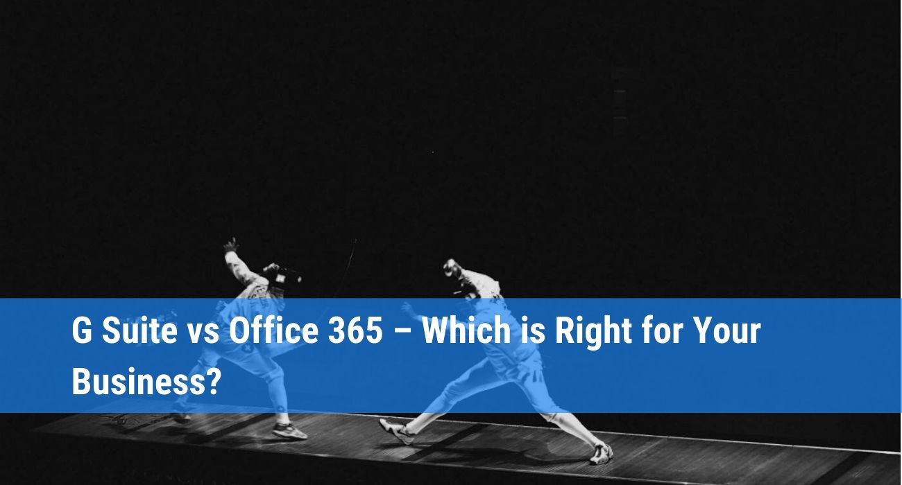 Office 365 or G Suite?