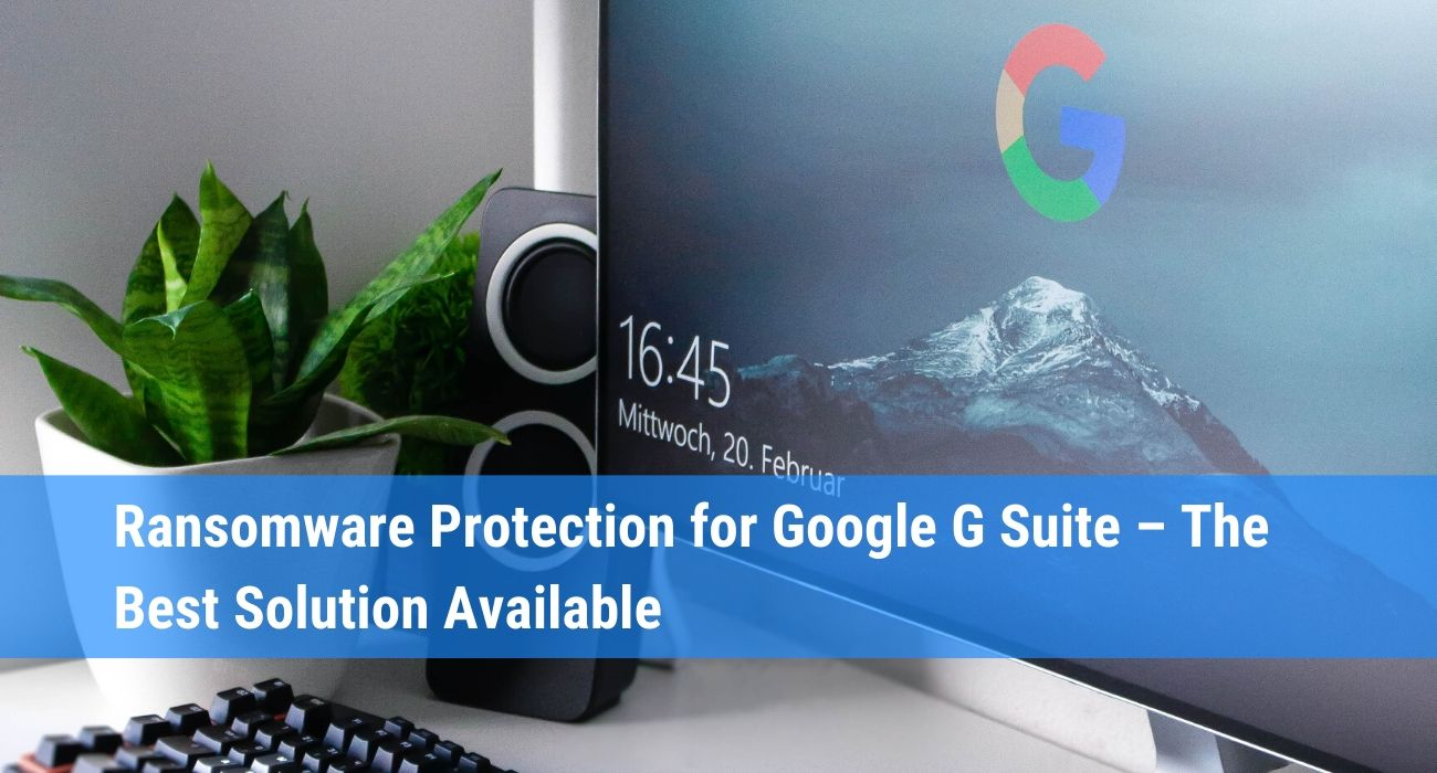 How to protect G Suite from ransomware