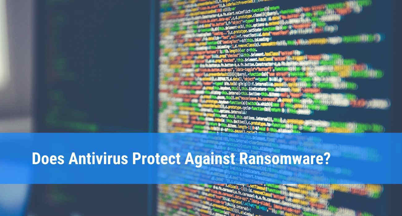 Does Antivirus Protect Against Ransomware