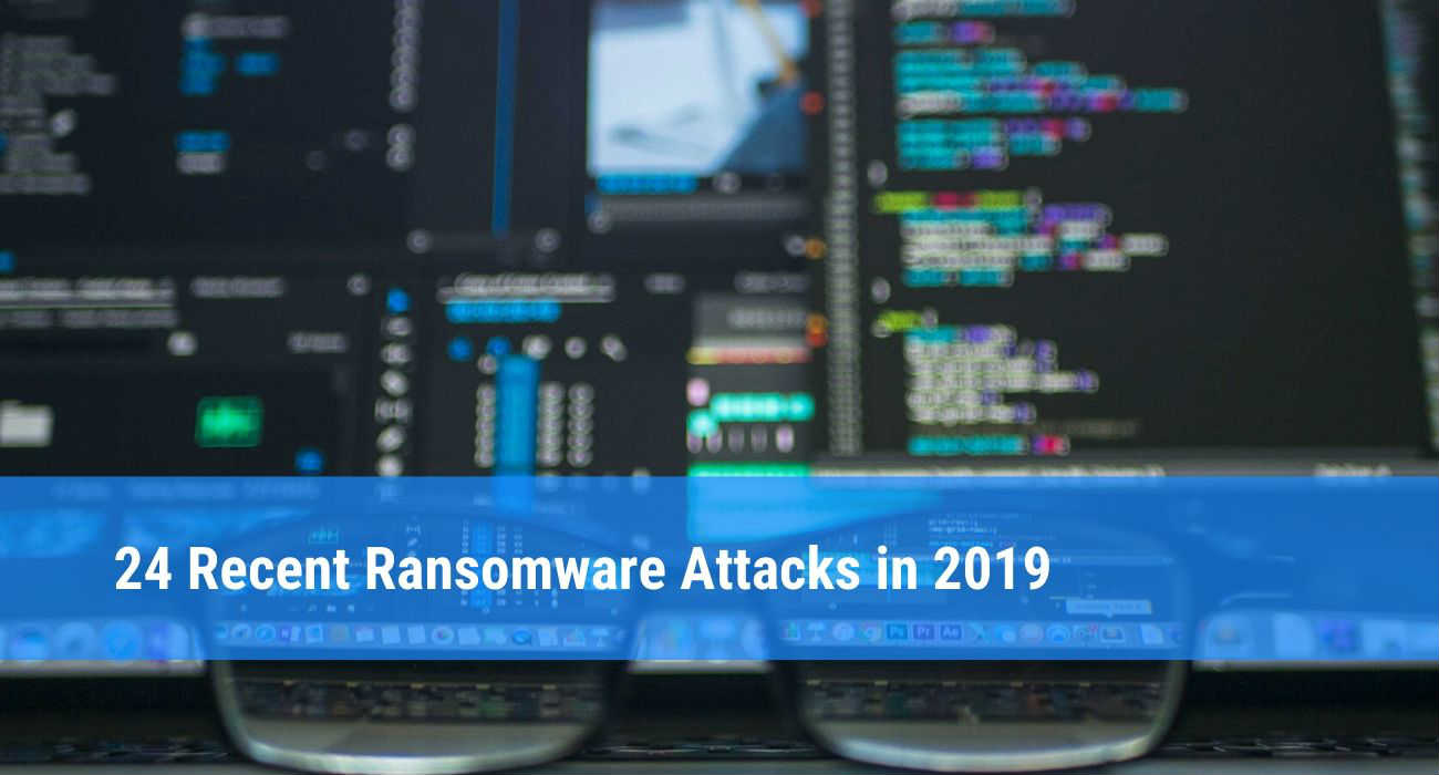 Recent ransomware attacks in 2019