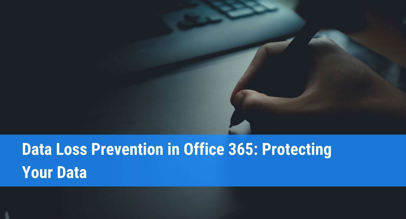 Data Loss Prevention in Office 365