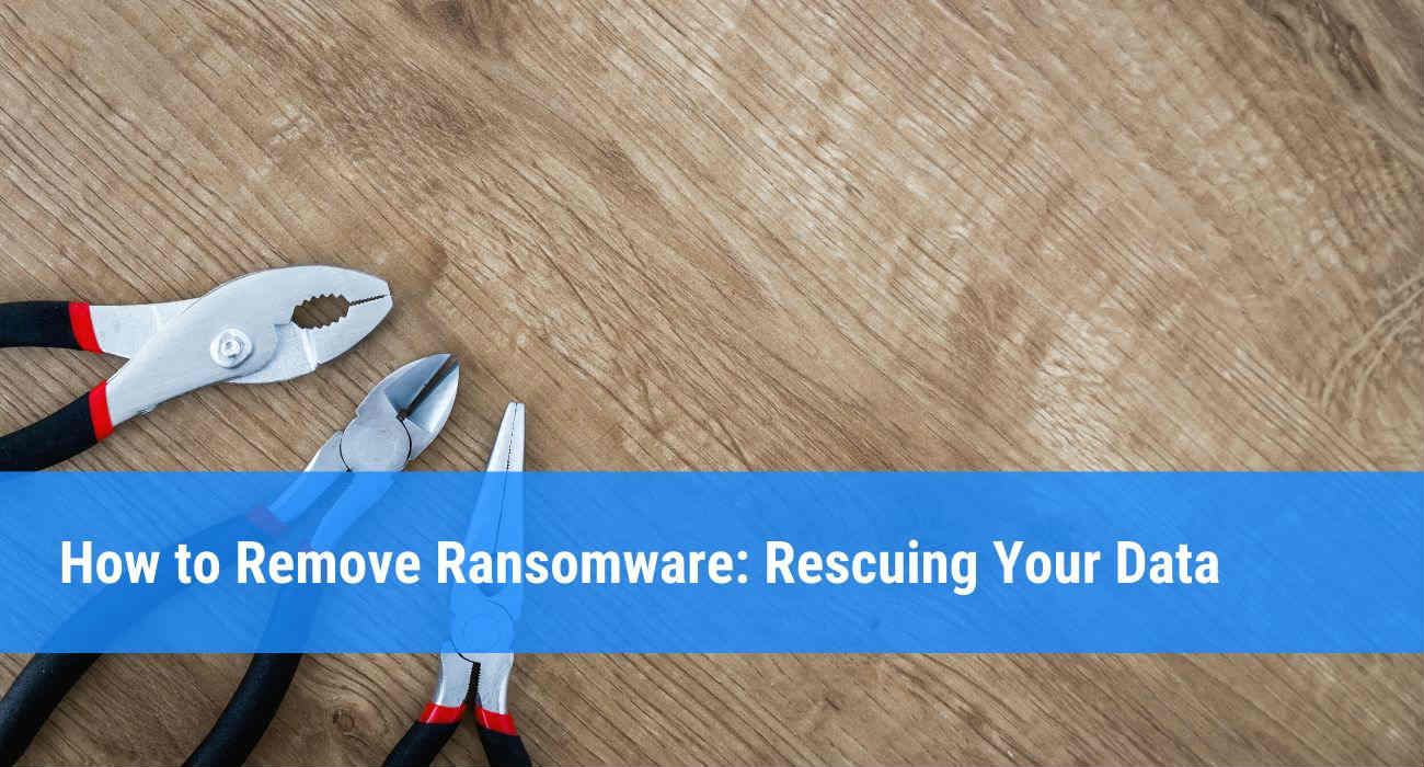 How to remove ransomware: tools and instructions