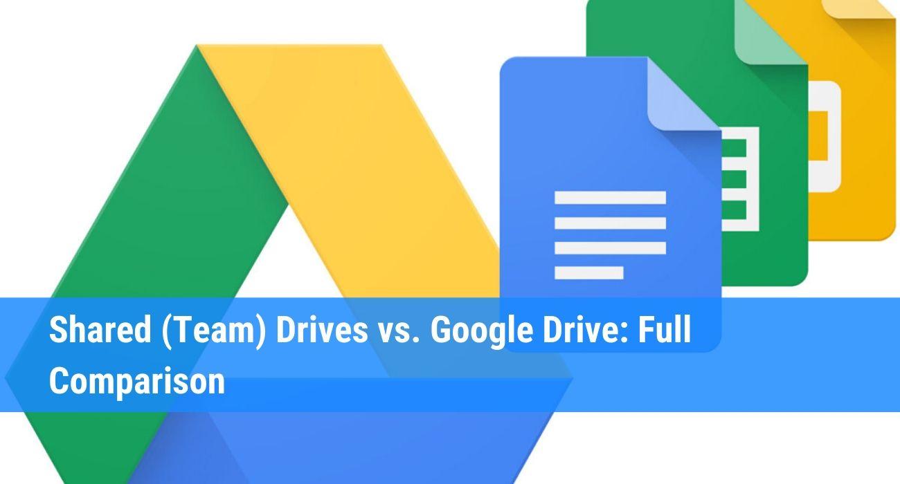 Team Drives vs Google Drive