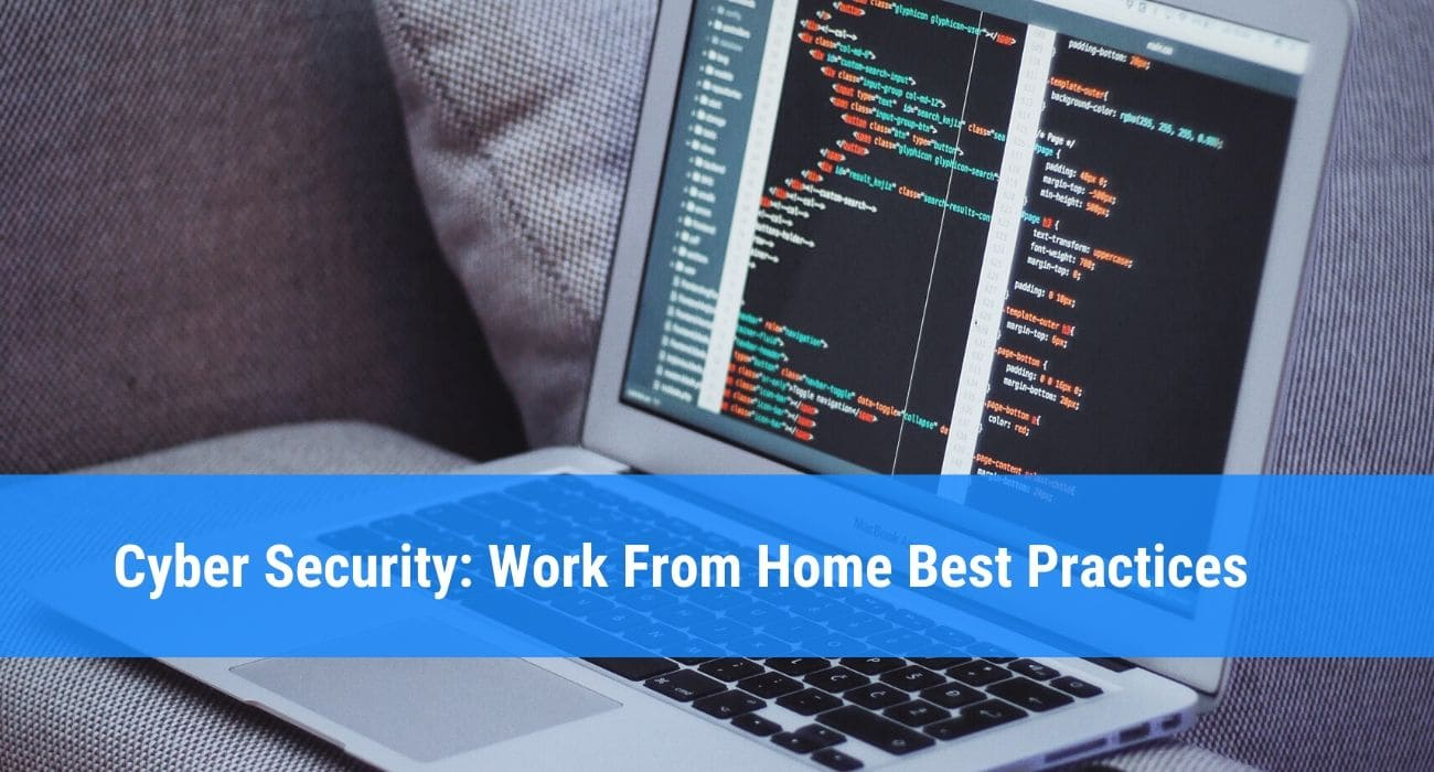 Cyber Security: Work From Home Best Practices