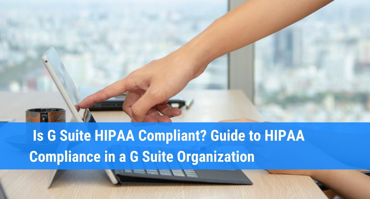 How to make G Suite HIPAA compliant: full guide