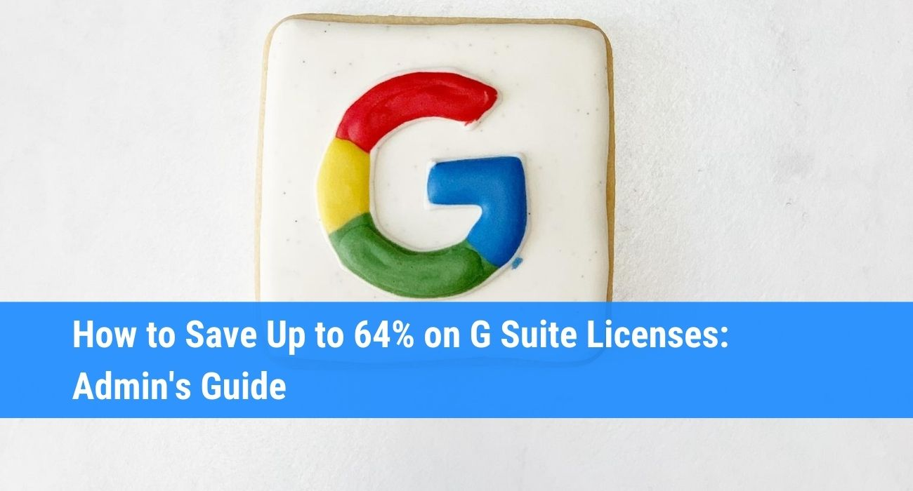 How Businesses Can Save Money on G Suite Licenses