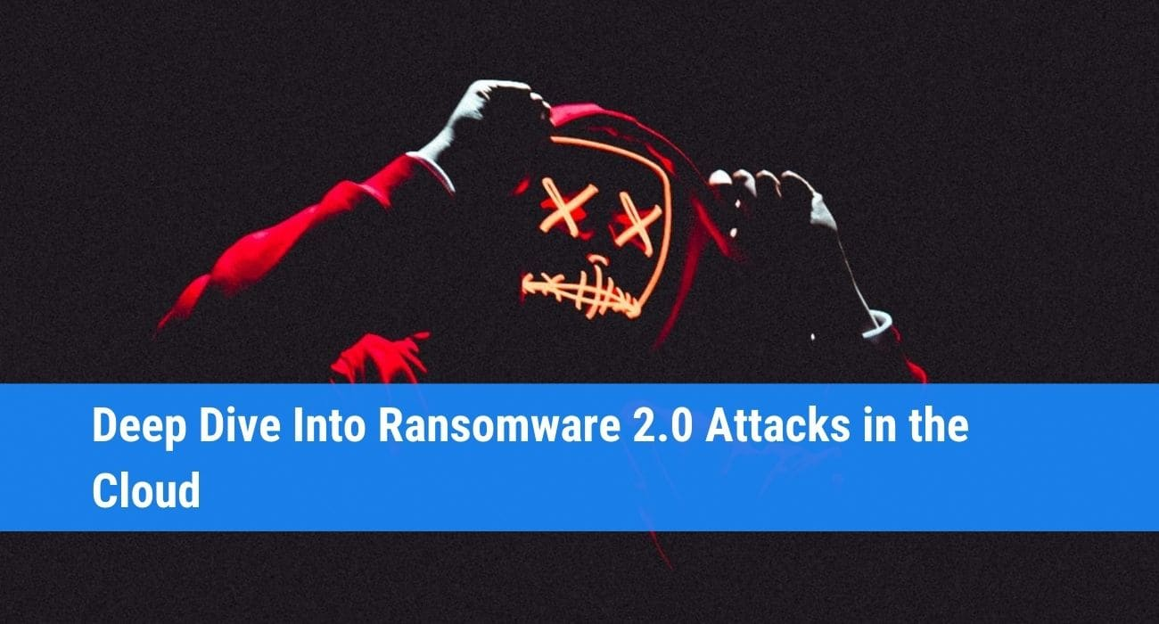 Ransomware in the Cloud: Deep Dive