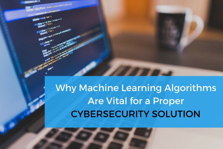 Machine Learning Algorithms in Cybersecurity Solutions